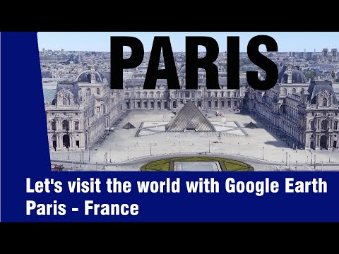 Let's visit the world with Google Earth. Paris - France.