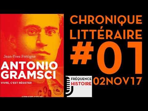 FRÉQUENCE HISTOIRE ► Chronique littéraire #01 : « Antonio Gramsci. Vivre, c'est résister »