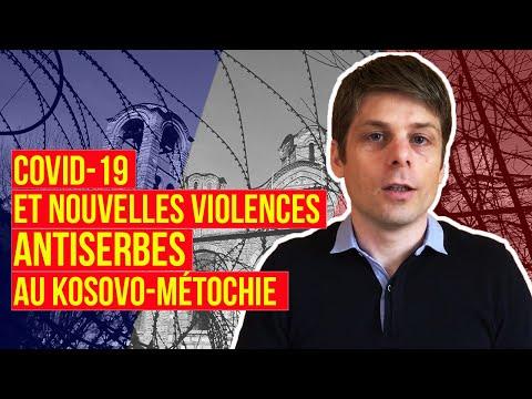La crise du Covid-19 et nouvelles violences antiserbes au Kosovo, message d'Arnaud Gouillon