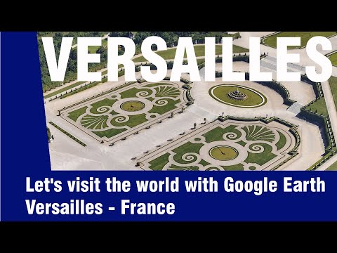 Let's visit the world with Google Earth. Versailles - France.