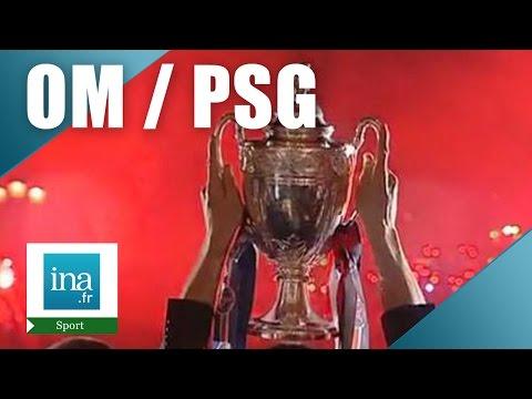 Coupe de France de football 2006 OM / PSG | Archive INA