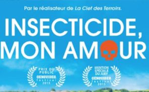 Documentaire : « Insecticide, mon amour… »
