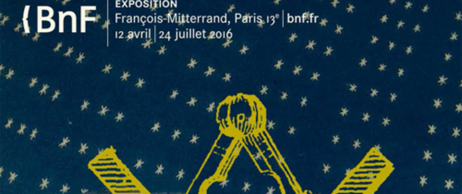 Exposition «la Franc-maçonnerie» à la BNF