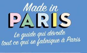 Un guide et une expo pour découvrir le «Made in Paris»