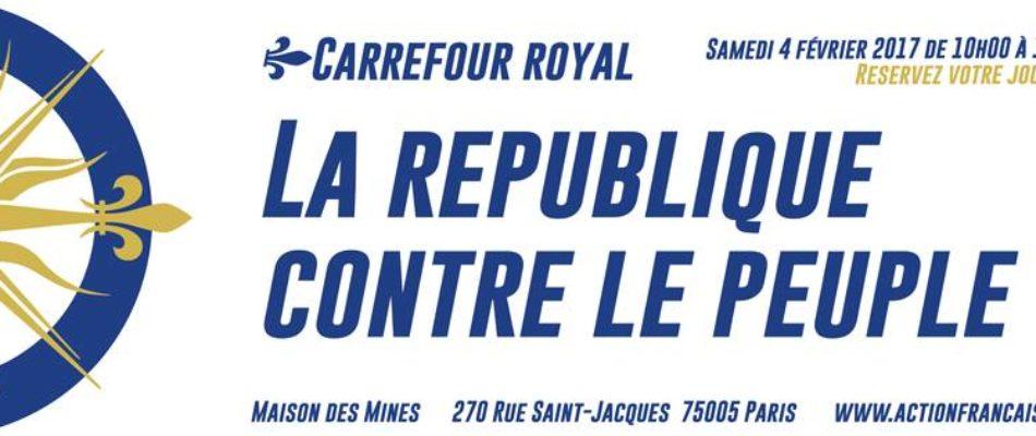 Carrefour royal: «La République contre le Peuple»