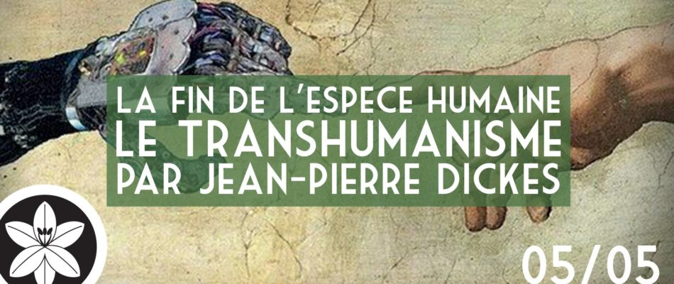 Conférence : « Le transhumanisme ou la fin de l'espèce humaine