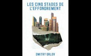 Essai: Les cinq stades de l'effondrement par Dmitry Orlov