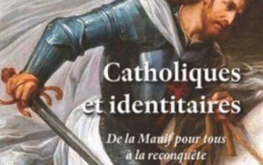 Livre: «Catholiques et Identitaires» de Julien Langella