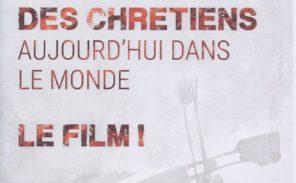 Projection parisienne du documentaire » La persécution des chrétiens aujourd'hui dans le monde «
