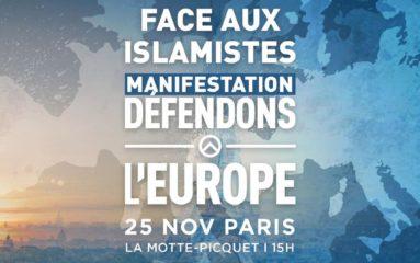 » Face aux Islamistes, Défendons l'Europe »: manifestation le 25 novembre