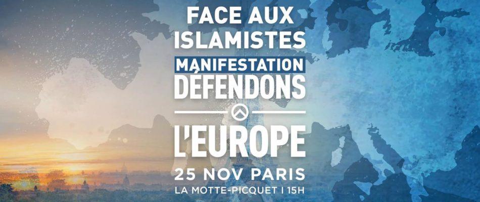 » Face aux Islamistes, Défendons l'Europe » : manifestation le 25 novembre