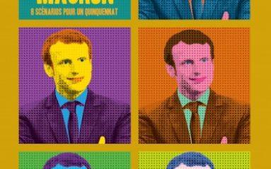 """» VOIR MACRON, 8 scénarios pour un quinquennat """""""