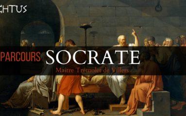 Parcours Socrate: les figures de la civilisation européenne avec Jacques Trémolet de Villers