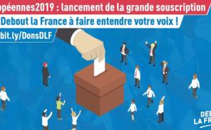 Européennes : « Debout la France » lance une campagne de souscription