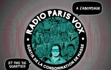 Radio Paris Vox: «Sortir de la consommation de masse»