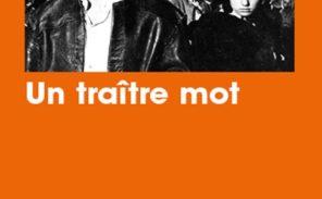 Quand la parole devient crime: « Un traître mot », de Thomas Clavel