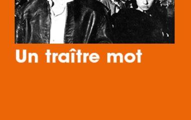 Quand la parole devient crime: «Un traître mot», de Thomas Clavel