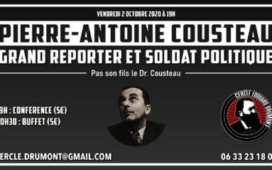 Connaître Pierre-Antoine Cousteau avec le Cercle Drumont.